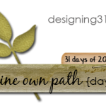 thine own path {day 4}
