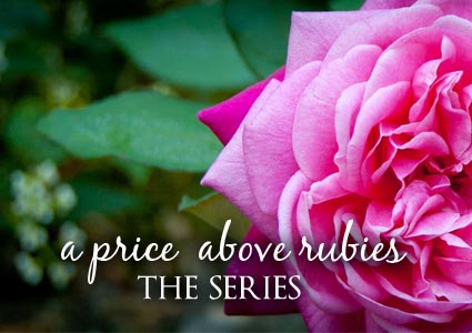 a price above rubies {Proverbs 31 series}
