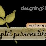 my split personality: called {motherhood}