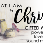 gifted with … power, love & a sound mind